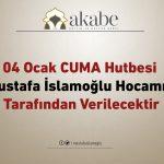 Cuma hutbesi Mustafa İslamoğlu hocamız tarafından verilecektir