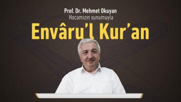 Prof. Dr. Mehmet Okuyan ile Envâru'l Kur'an Dersleri
