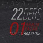 Mustafa İslamoğlu ile Kur'an'ın Hayat Yolculuğu 22. Ders Duyurusu
